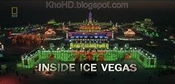 Lễ Hội Băng Vegas ở Trung Quốc - Inside: Ice Vegas