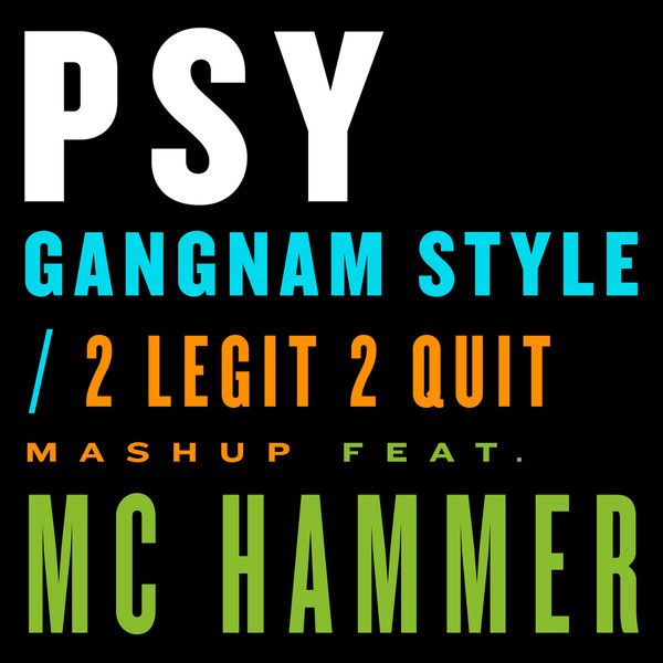 [Single] PSY - Gangnam Style / 2 Legit 2 Quit Mashup (feat. MC Hammer)
